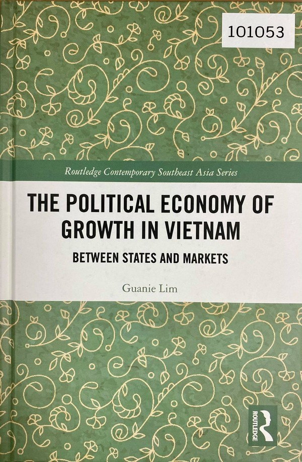 The Political Economy of Growth in Vietnam: Between States and Markets
