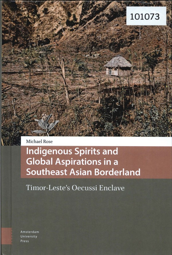 Indigenous Spirits and Global Aspirations in a Southeast Asian Borderland