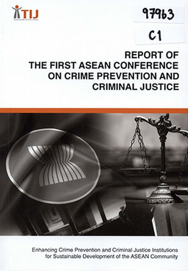 Report of the First ASEAN Conference on Crime Prevention and Criminal Justice