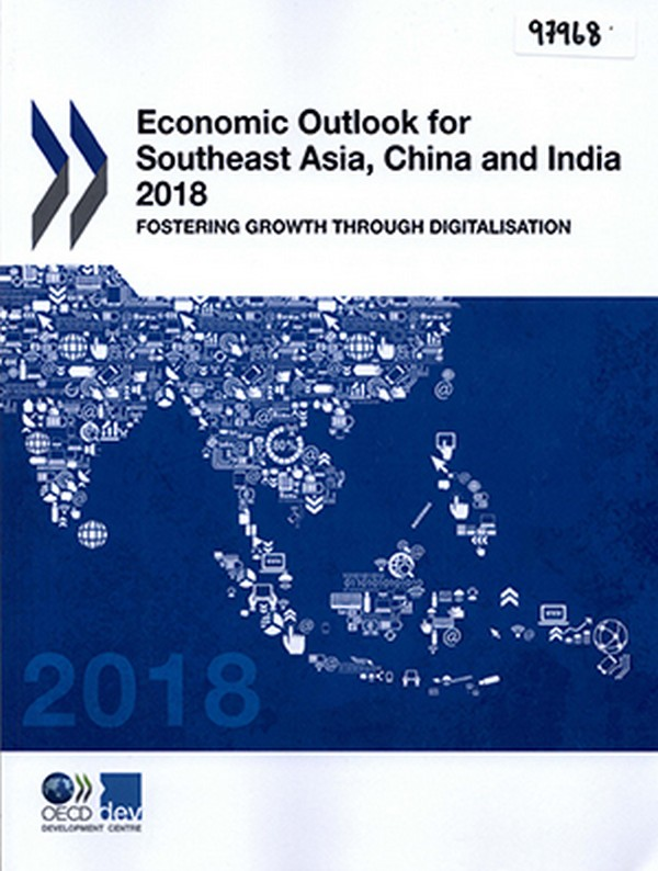 Economic Outlook for Southeast Asia, China and India 2018: Fostering Growth Through Digitalisation