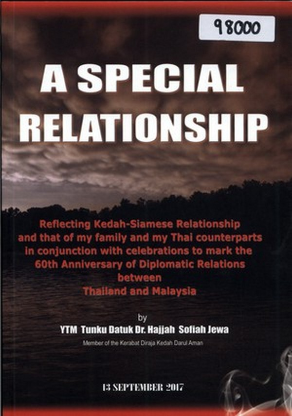 A Special Relationship: Reflecting Kedah-Siamese Relationship and that of My Family and My Thai Counterparts in Conjunction with Celebrations to Mark the 60th Anniversary of Diplomatic Relations between Thailand and Malaysia