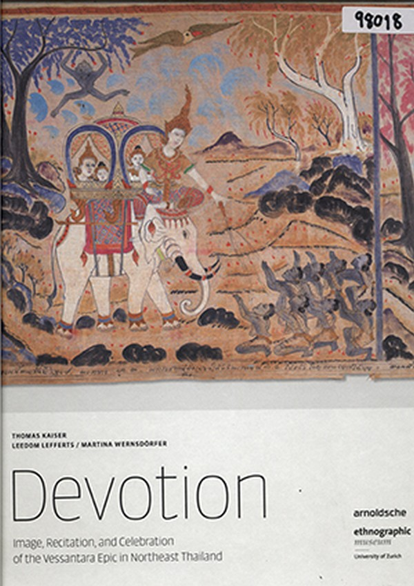 Devotion: Image, Recitation, and Celebration of the Vessantara Epic in Northeast Thailand