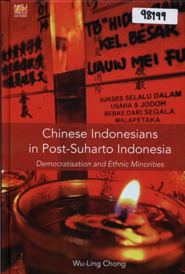 Chinese Indonesians in Post-Suharto Indonesia: Democratisation and Ethnic Minorities