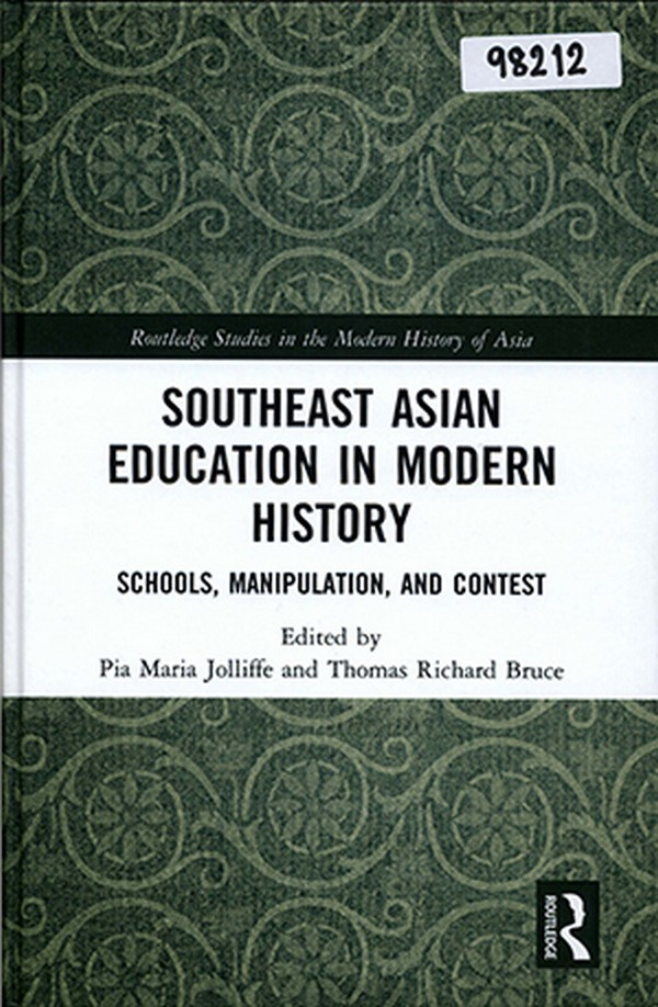 Southeast Asian Education in Modern History: Schools, Manipulation, and Content