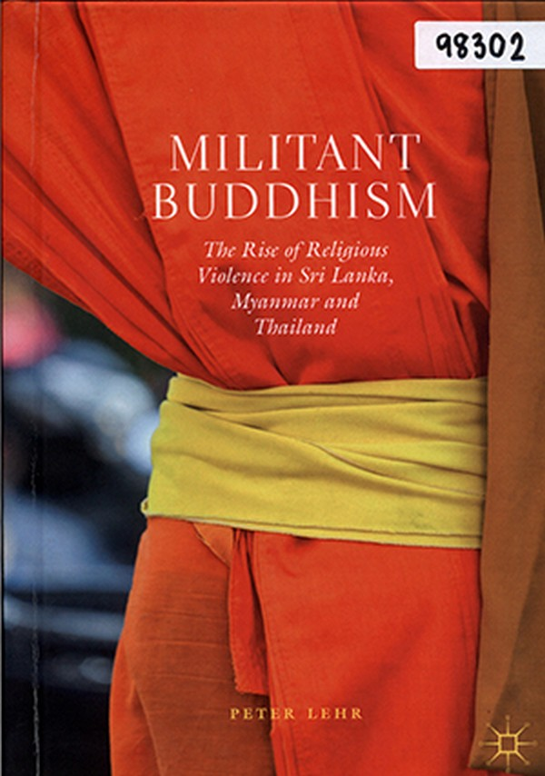 Militant Buddhism: The Rise of Religious Violence in Sri Lanka, Myanmar and Thailand