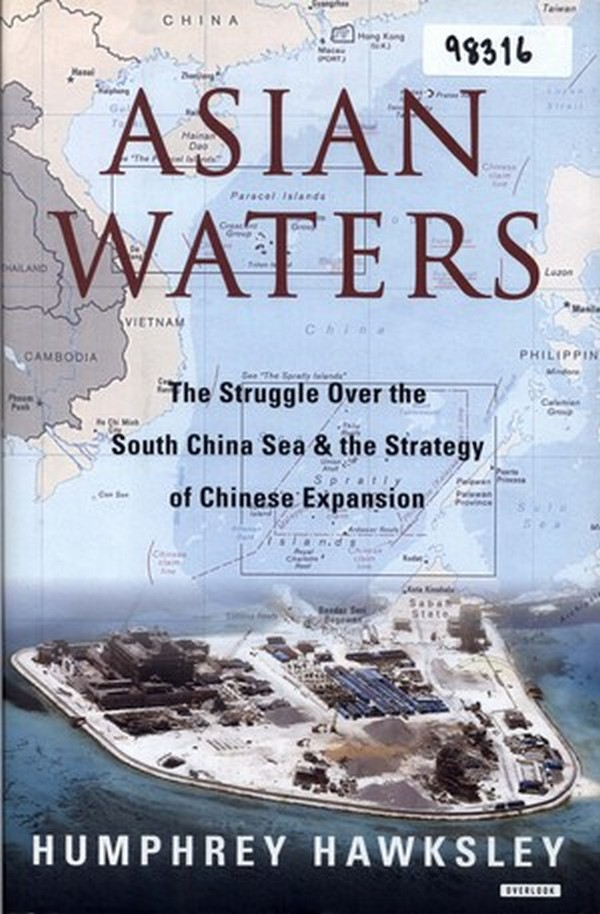 Asian Waters: The Struggle Over the South China Sea & the Strategy of Chinese Expansion