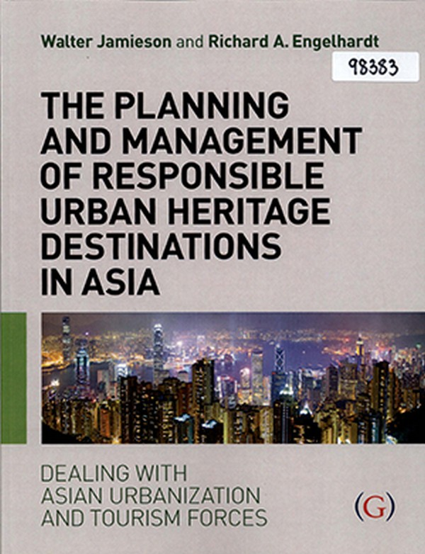 The Planning and Management of Responsible Urban Heritage Destinations in Asia