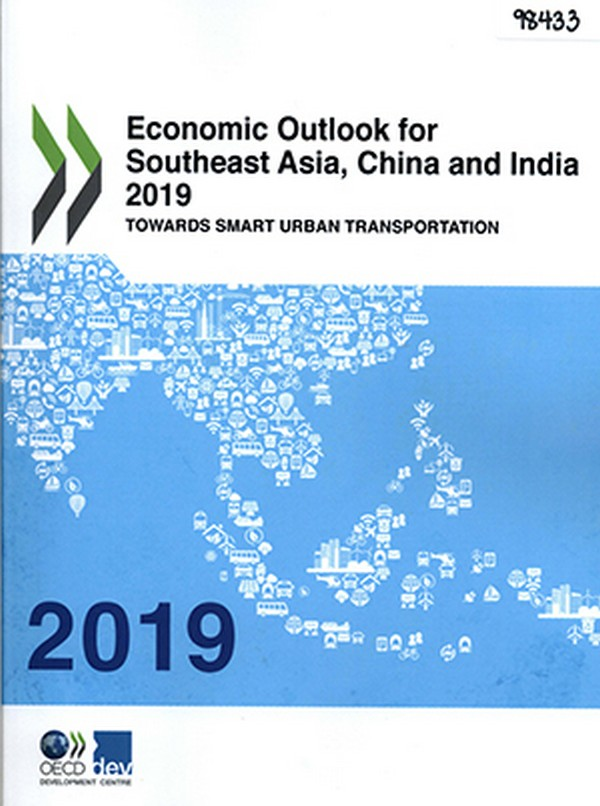 Economic Outlook for Southeast Asia, China and India 2019: Towards Smart Urban Transportation