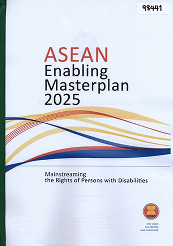 ASEAN Enabling Masterplan 2025: Mainstreaming the Rights of Persons with Disabilities