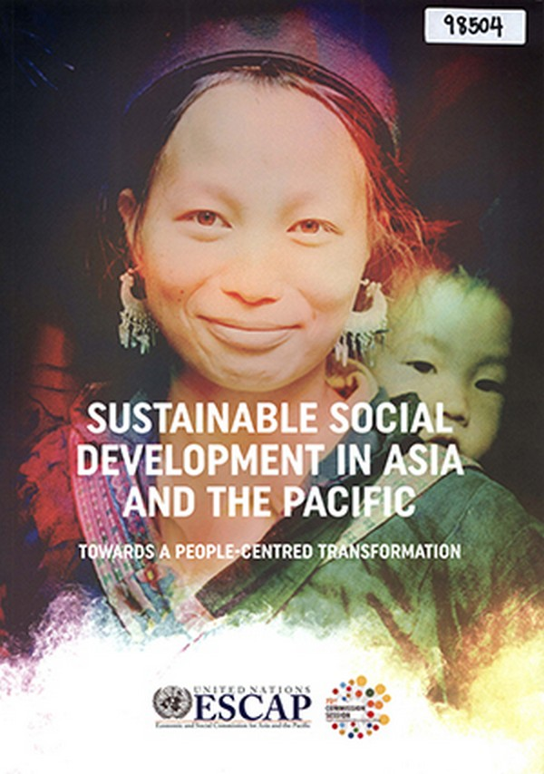 Sustainable Social Development in Asia and the Pacific: Towards a People-Centred Transformation