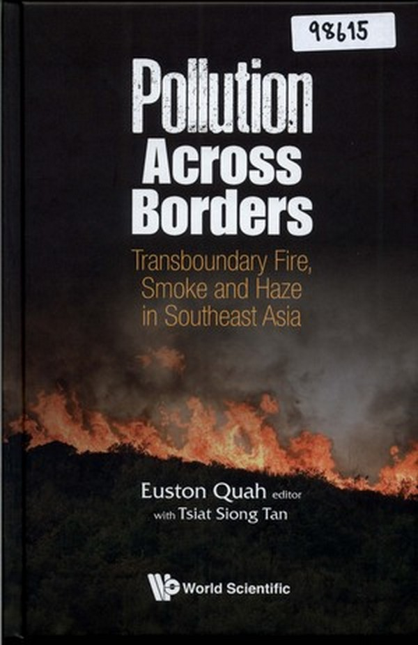 Pollution Across Borders: Transboundary Fire, Smoke and Haze in Southeast Asia