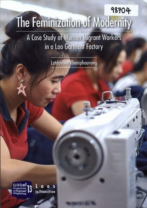 The Feminization of Modernity: A Case Study of Women Migrant Workers in a Lao Garment Factory