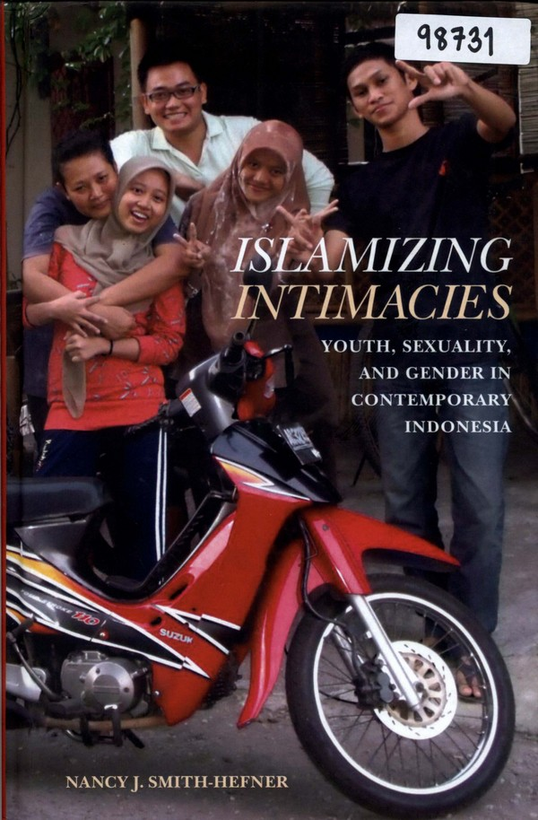 Islamizing Intimacies: Youth, Sexuality, and Gender in Contemporary Indonesia