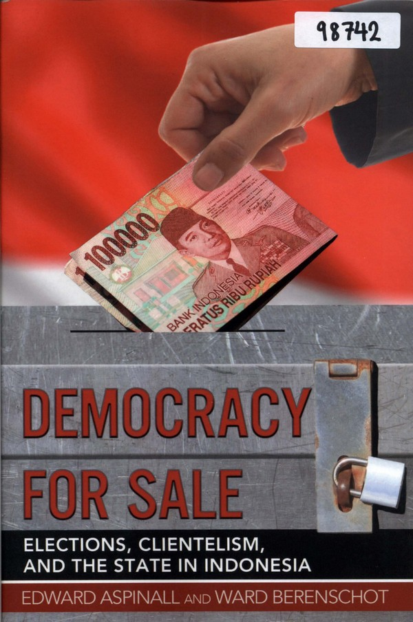 Democracy for Sale: Elections Clientelism and the State in Indonesia