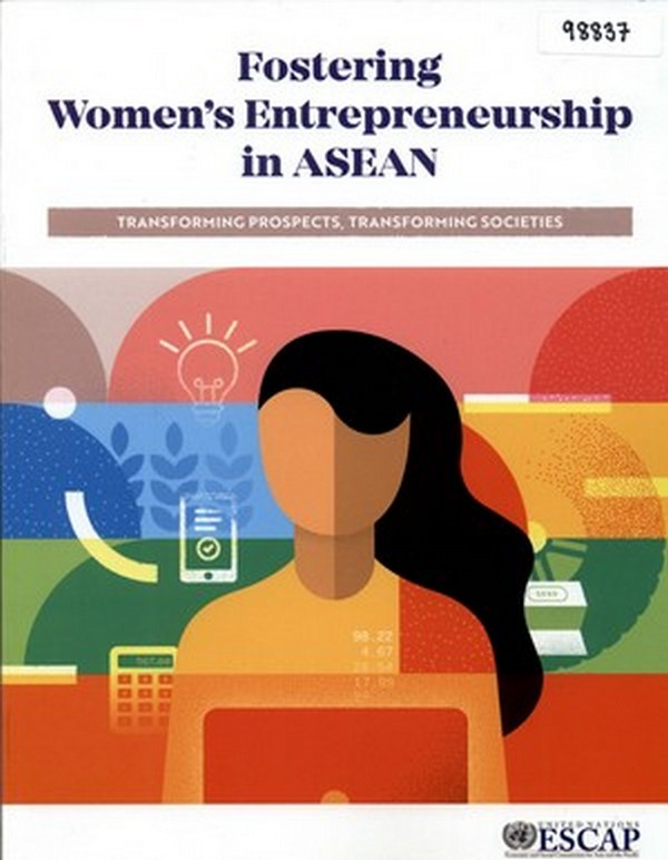 Fostering Women's Entrepreneurship in ASEAN: Transforming Prospects Transforming Societies
