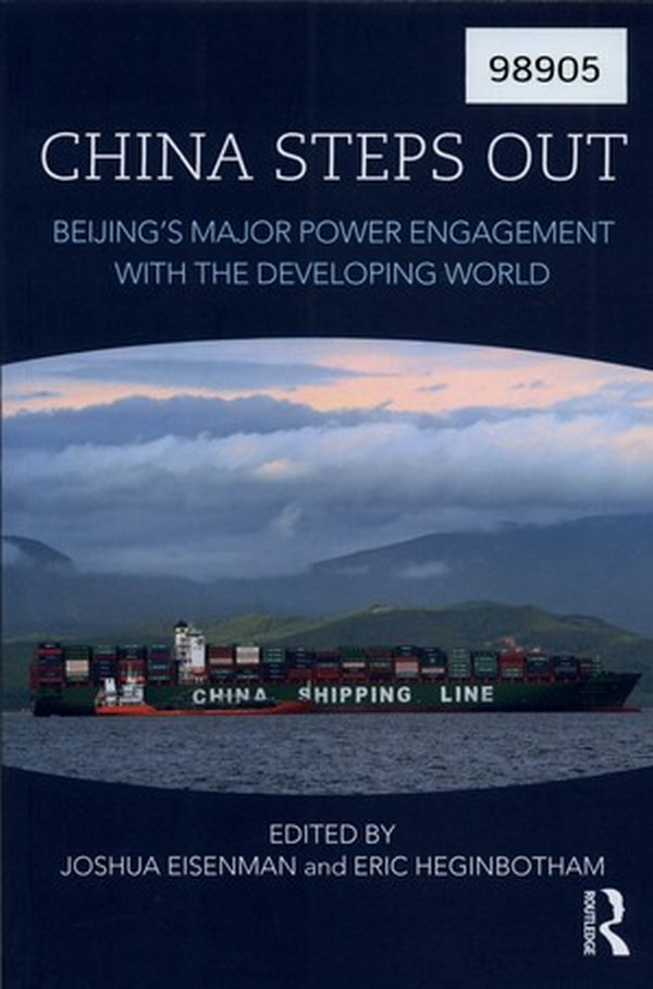 China Steps Out: Beijing's Major Power Engagement with the Developing World