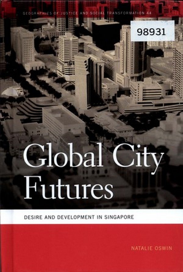 Global City Futures: Desire and Development in Singapore