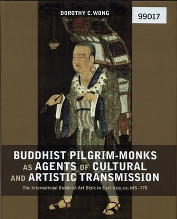 Buddhist Pilgrim-Monks as Agents of Cultural and Artistic Transmission: The International Buddhist Art Styles in East Asia, ca. 645-770