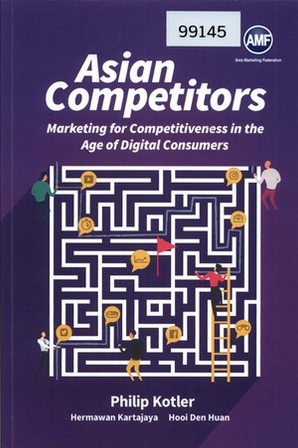 Asian Competitors: Marketing for competitiveness in the Age of Digital Consumer