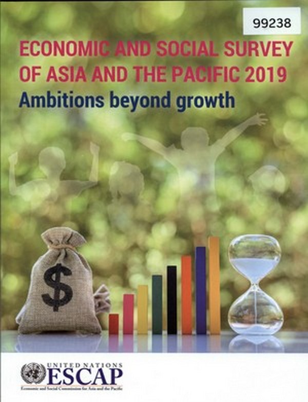 Economic and Social Survey of Asia and the Pacific in 2019: Ambitions beyond Growth