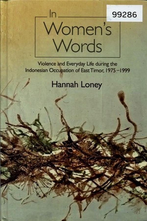 In Women's Words: Violence and Everyday Life during the Indonesian Occupation of East Timor, 1975-1999