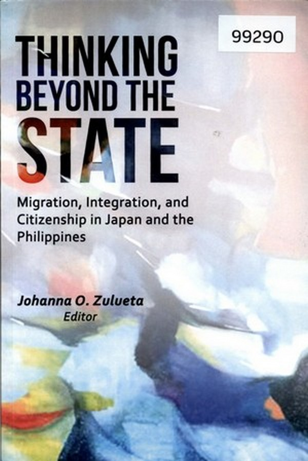 Thinking Beyond the State: Migration, Integration, and Citizenship in Japan and the Philippines