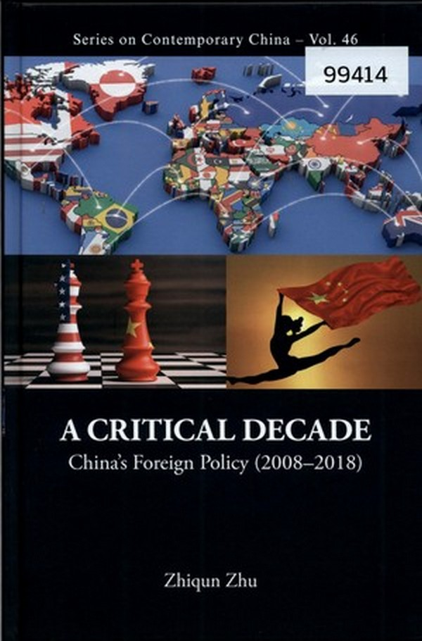 A Critical Decade: China's Foreign Policy (2008-2018)