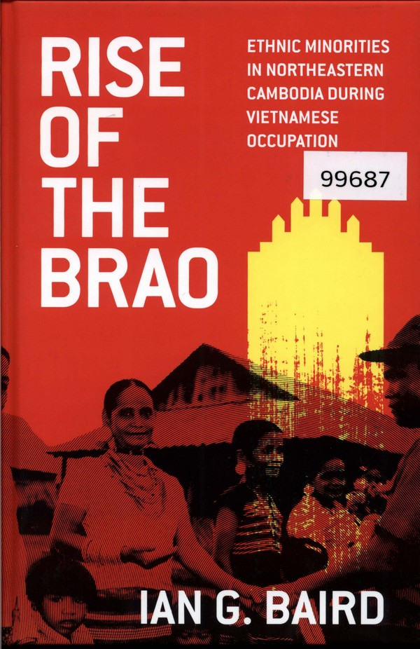 Rise of the Brao: Ethnic Minorities in Northeastern Cambodia during Vietnamese Occupation